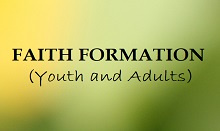 Faith Formation (Youth and Adult)