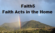 Faith5 (Faith Acts in the Home)